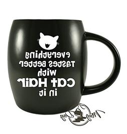 Mug A Day - Everything Tastes Better With Cat Hair In It - C