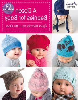 Annie's Knitting Dozen Beanies for Baby - Quick Knits for th