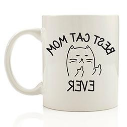 Best Cat Mom Ever Middle Finger Funny Coffee Mug 11 oz - Top