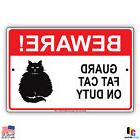 Beware! Guard Fat Cat On Duty Novelty Aluminum 8x12 Metal Si