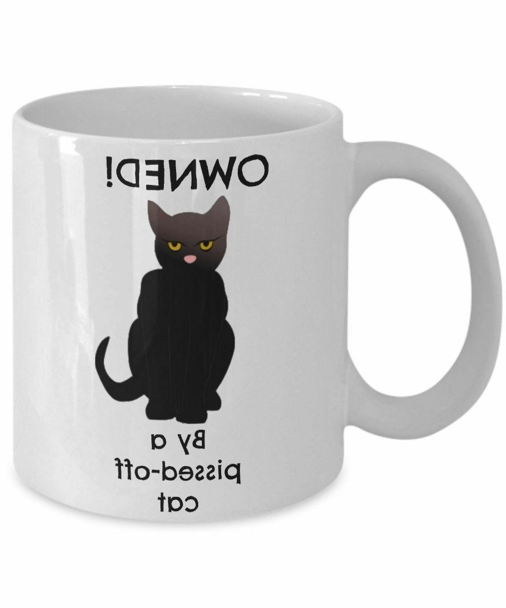 Owned By a Pissed Off Mad Grumpy Cat -Funny Cat Lover Coffee